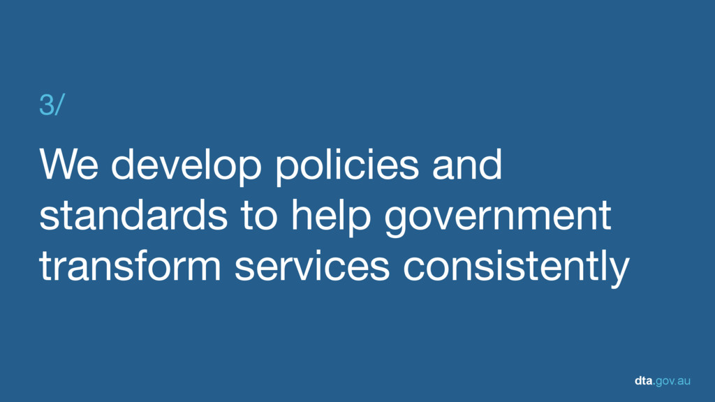 dta.gov.au 3/  We develop policies and standard...