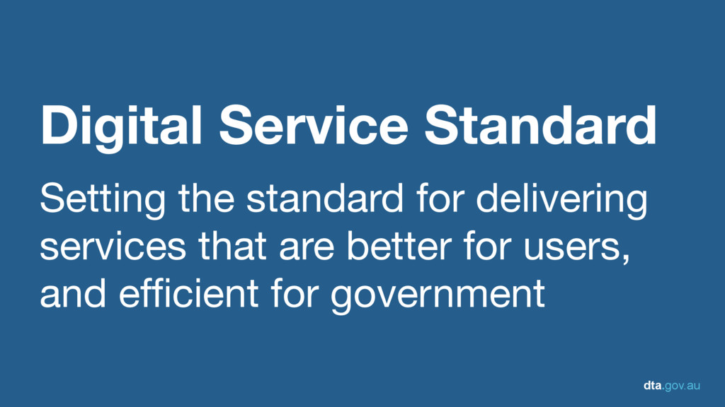 dta.gov.au Digital Service Standard Setting the...