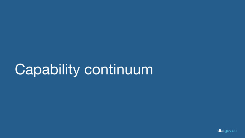 dta.gov.au Capability continuum