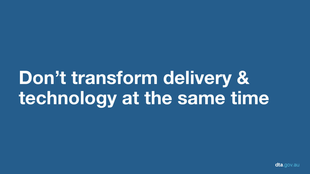 dta.gov.au Don't transform delivery & technolog...