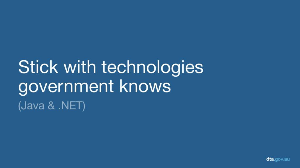 dta.gov.au Stick with technologies  government ...