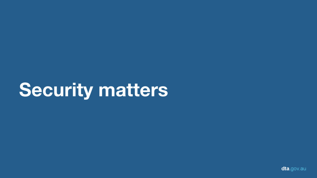 dta.gov.au Security matters