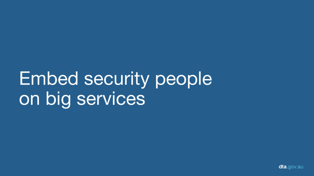 dta.gov.au Embed security people  on big servic...