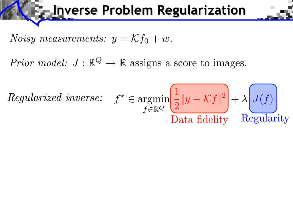 Noisy measurements: y = Kf0 + w. f argmin f RQ ...