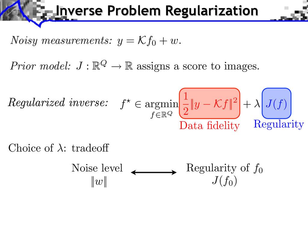 Noisy measurements: y = Kf0 + w. Choice of : tr...