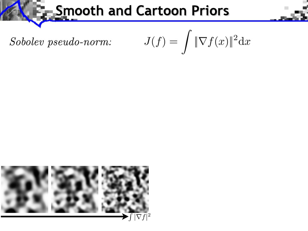 J(f) = || f(x)||2dx Smooth and Cartoon Priors |...