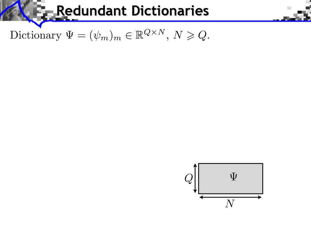 Q N Dictionary = ( m ) m RQ N , N Q. Redundant ...