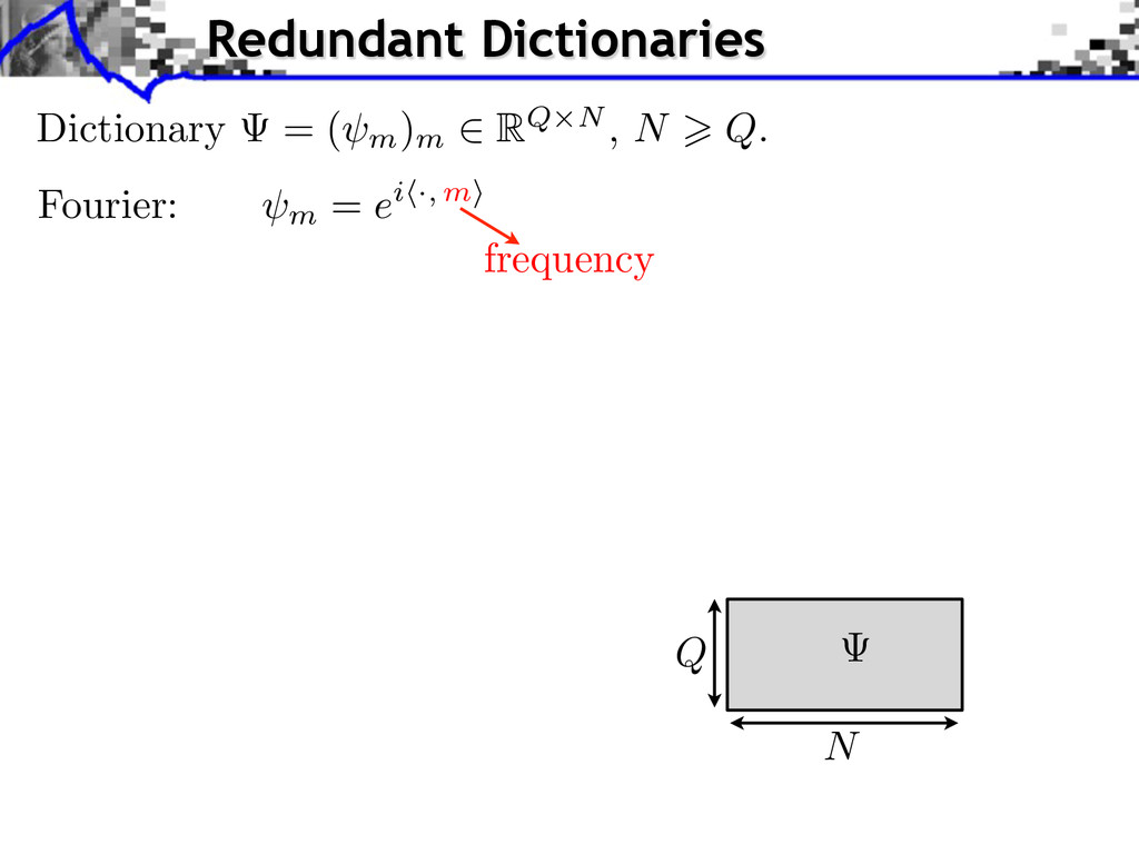 m = ei ·, m frequency Fourier: Q N Dictionary =...