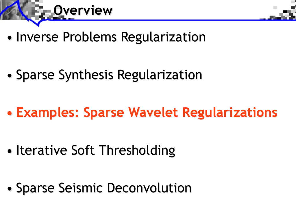 Overview • Inverse Problems Regularization • Sp...