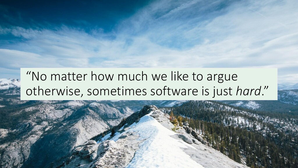 """""""No matter how much we like to argue otherwise,..."""