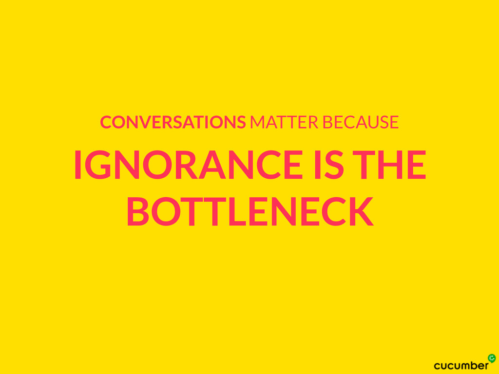 IGNORANCE IS THE BOTTLENECK CONVERSATIONS MATTE...