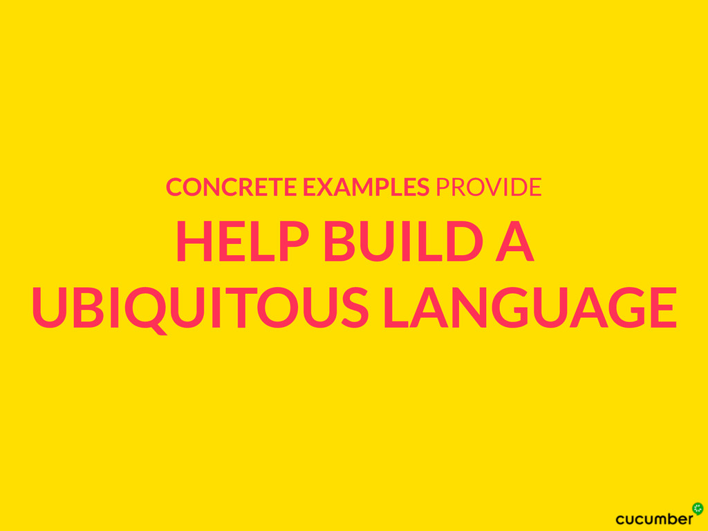 HELP BUILD A UBIQUITOUS LANGUAGE CONCRETE EXAMP...