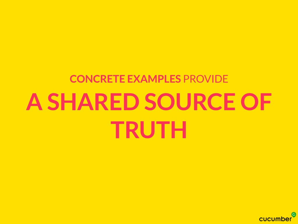 A SHARED SOURCE OF TRUTH CONCRETE EXAMPLES PROV...