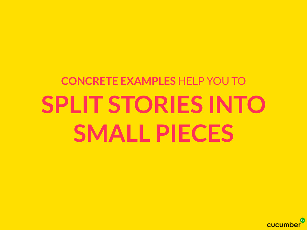 SPLIT STORIES INTO SMALL PIECES CONCRETE EXAMPL...
