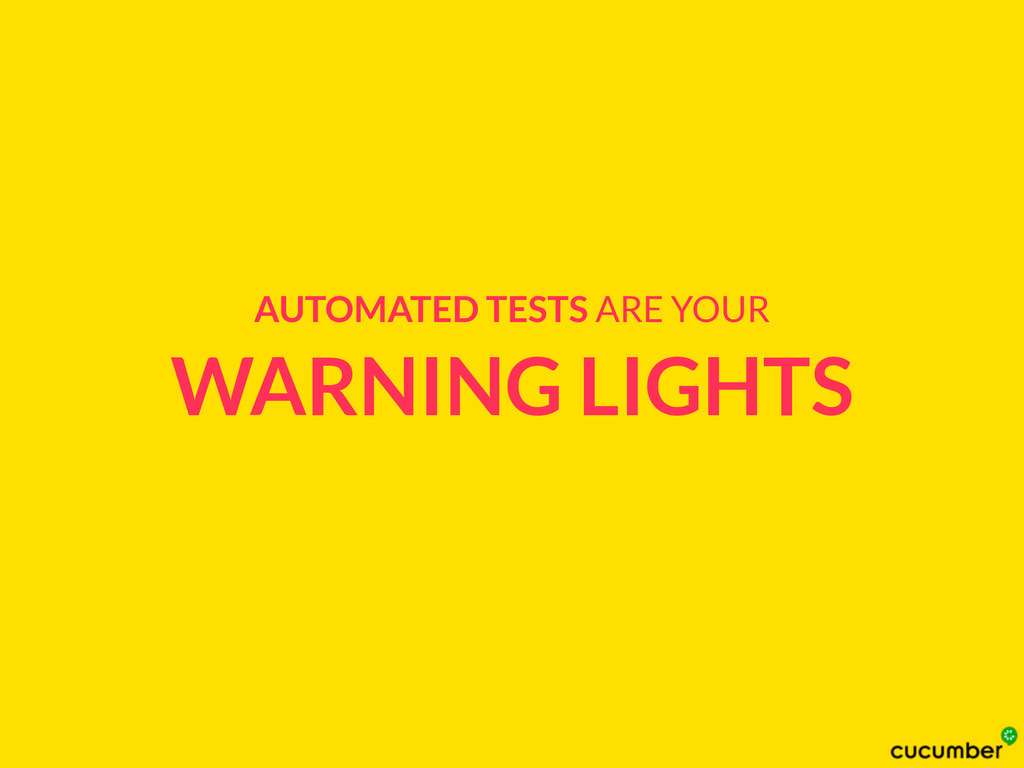 WARNING LIGHTS AUTOMATED TESTS ARE YOUR