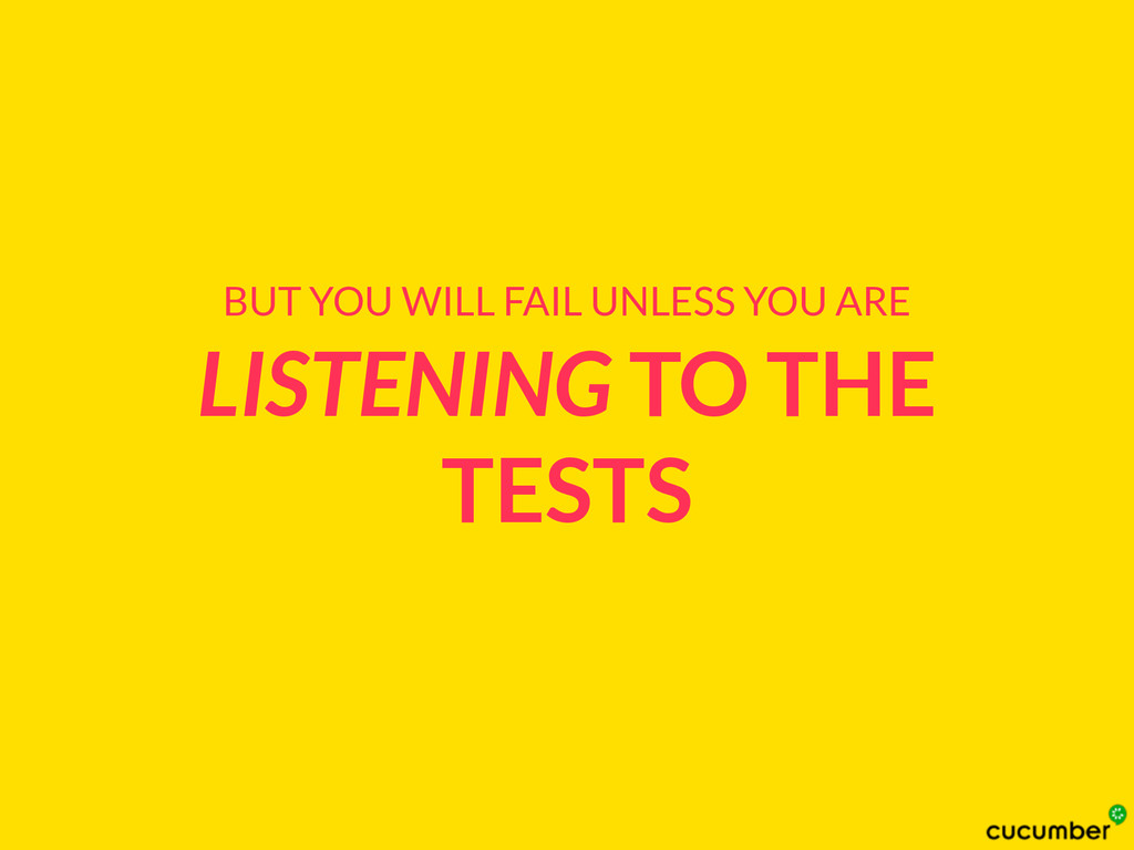 LISTENING TO THE TESTS BUT YOU WILL FAIL UNLESS...