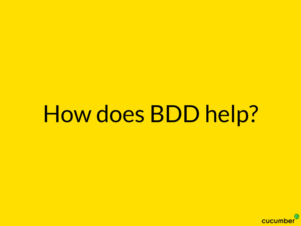 How does BDD help?