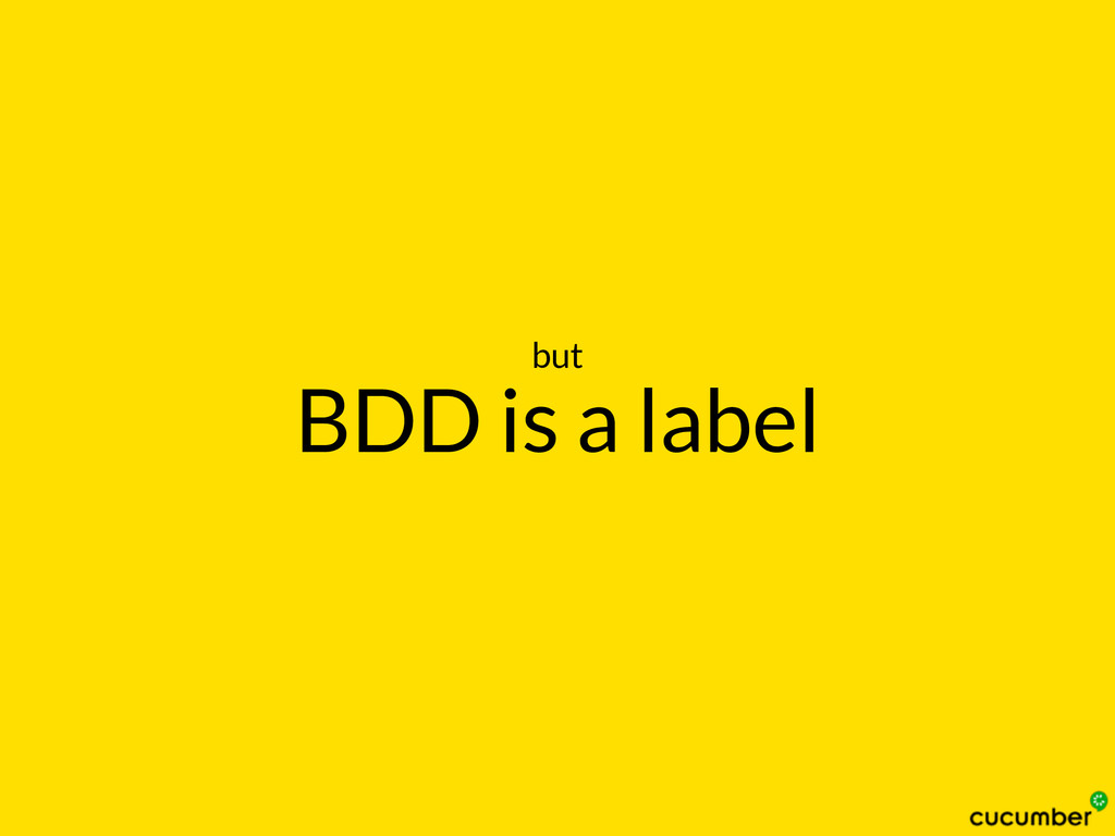 BDD is a label but