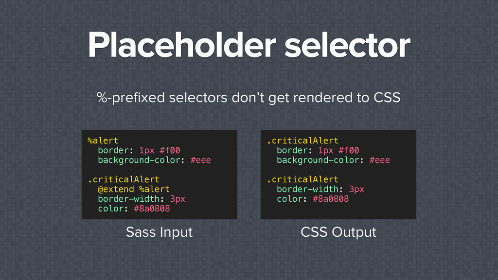 Placeholder selector %-prefixed selectors don't ...