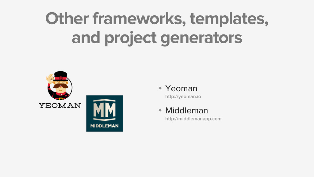 Other frameworks, templates, and project genera...