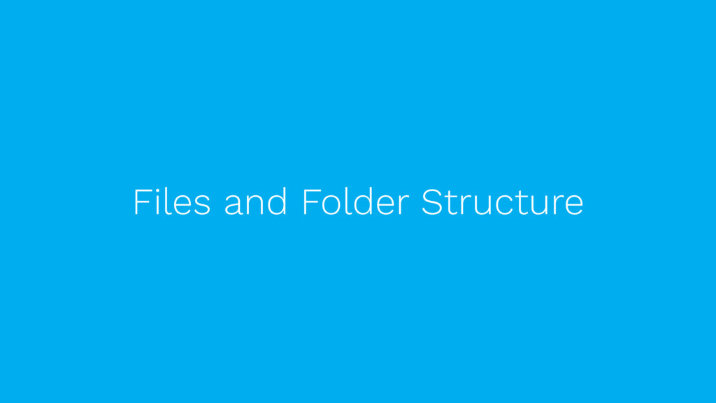 Files and Folder Structure