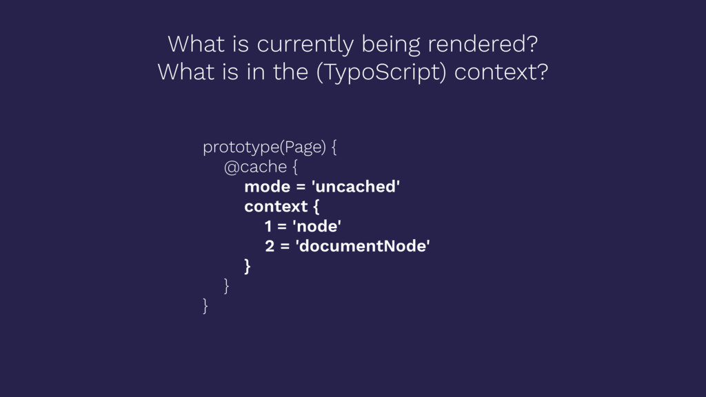 What is currently being rendered? What is in th...