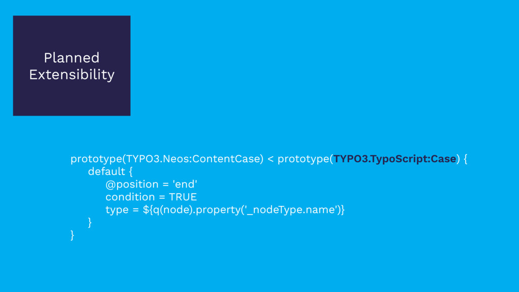 Planned Extensibility prototype(TYPO3.Neos:Cont...