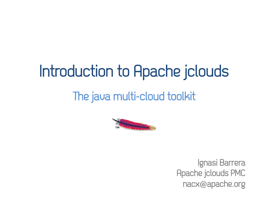 Introduction to Apache jclouds The java multi-c...