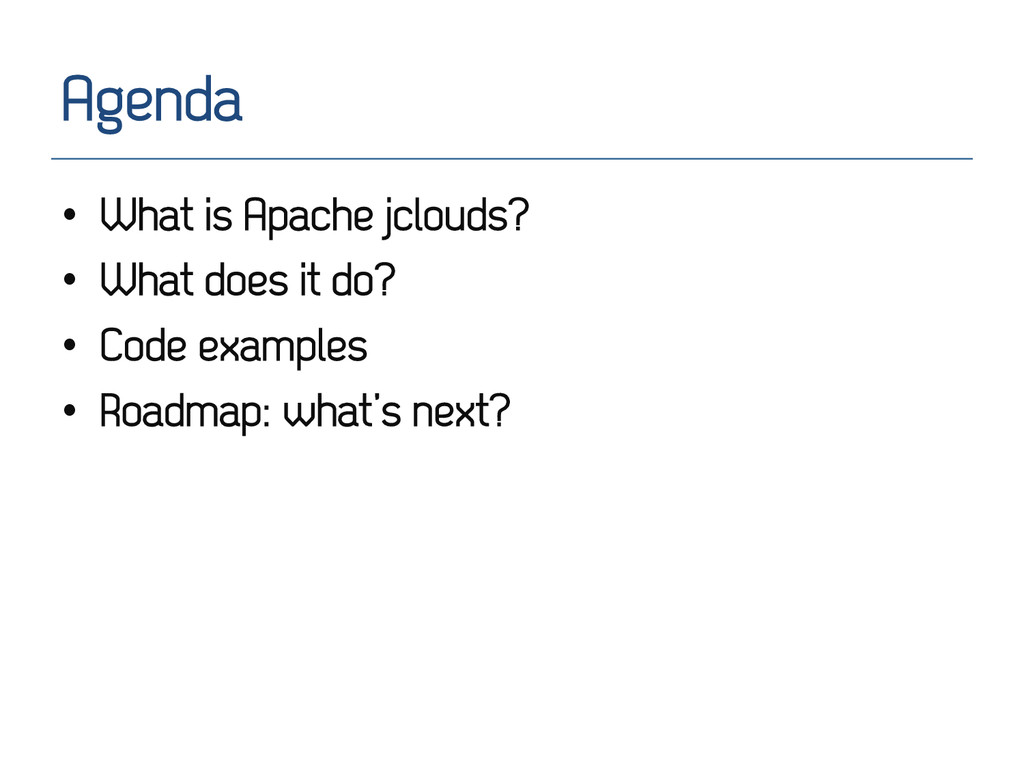 Agenda • What is Apache jclouds? • What does ...