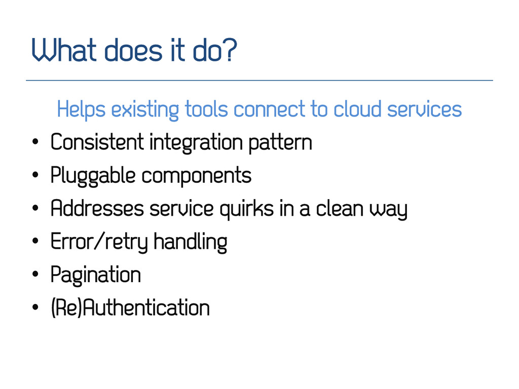 What does it do? Helps existing tools connect t...