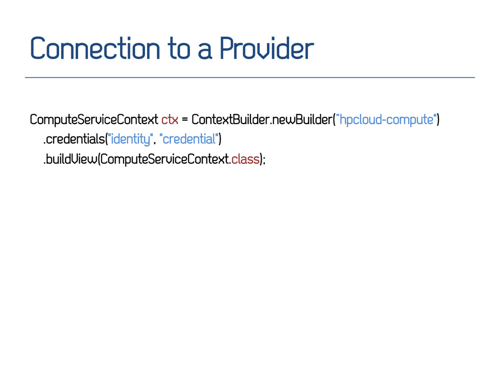 Connection to a Provider ComputeServiceContext ...