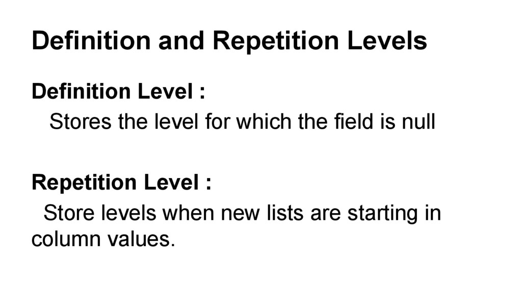 Definition and Repetition Levels Definition Lev...