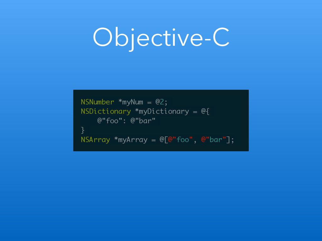 Objective-C NSNumber *myNum = @2; NSDictionary ...