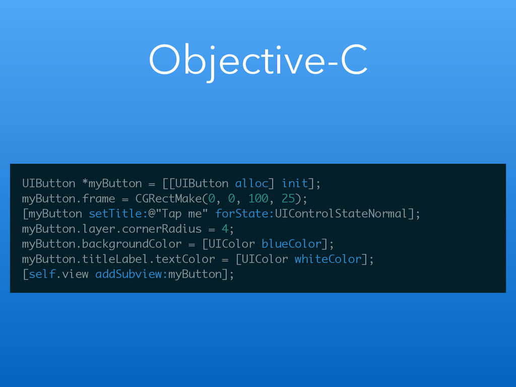 Objective-C UIButton *myButton = [[UIButton all...