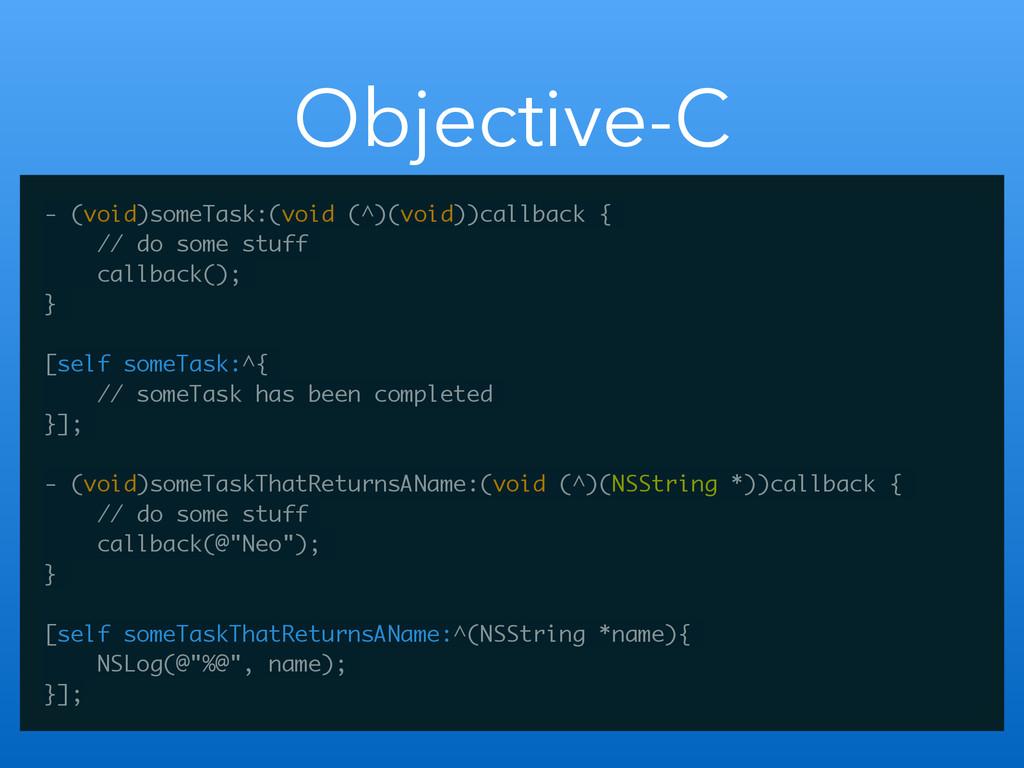 Objective-C - (void)someTask:(void (^)(void))ca...