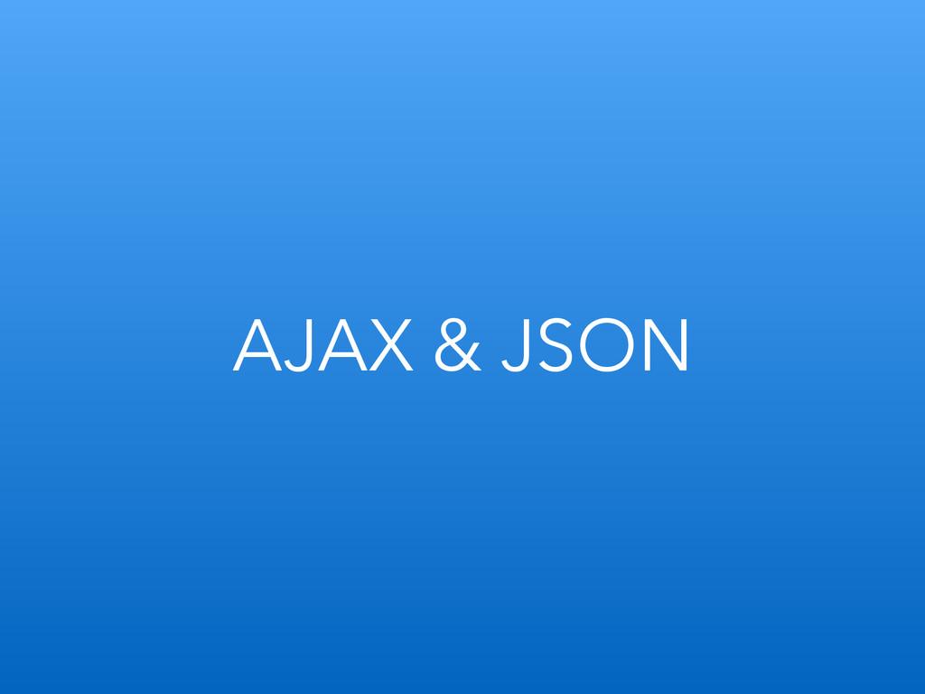 AJAX & JSON