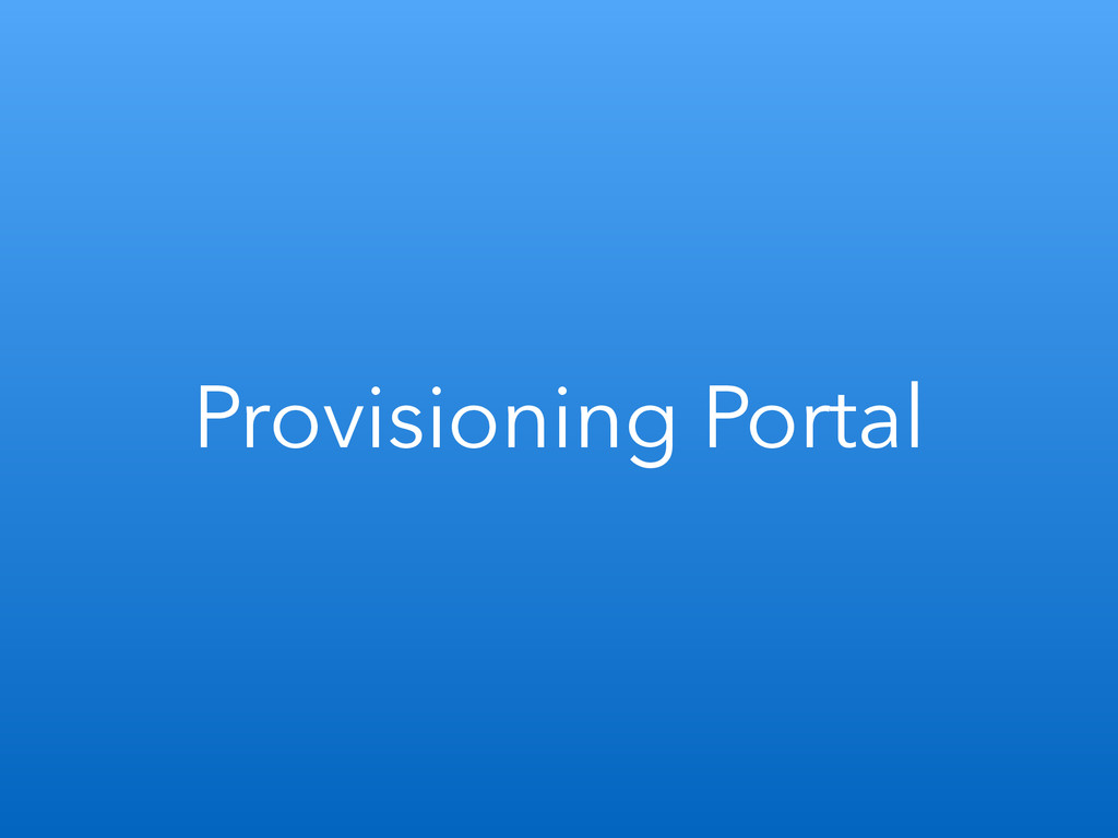 Provisioning Portal