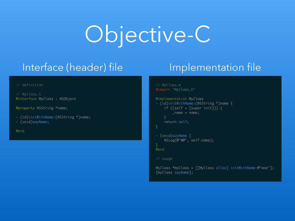 Objective-C // definition ! // MyClass.h @inter...