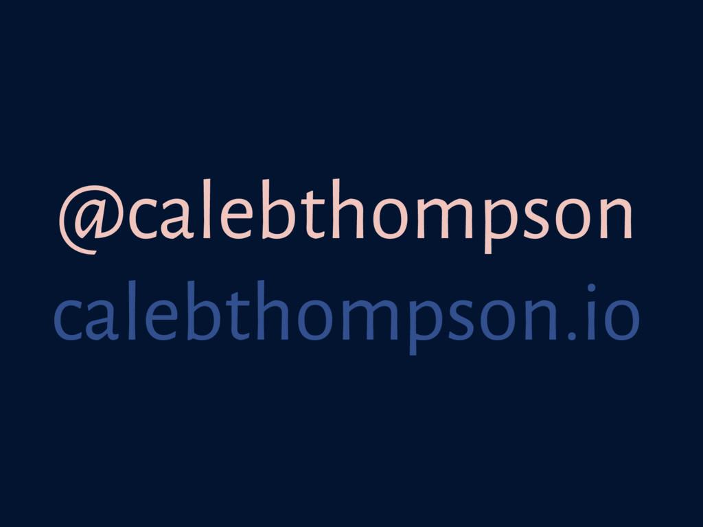 @calebthompson calebthompson.io