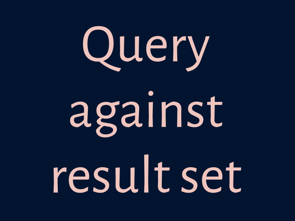 Query against result set