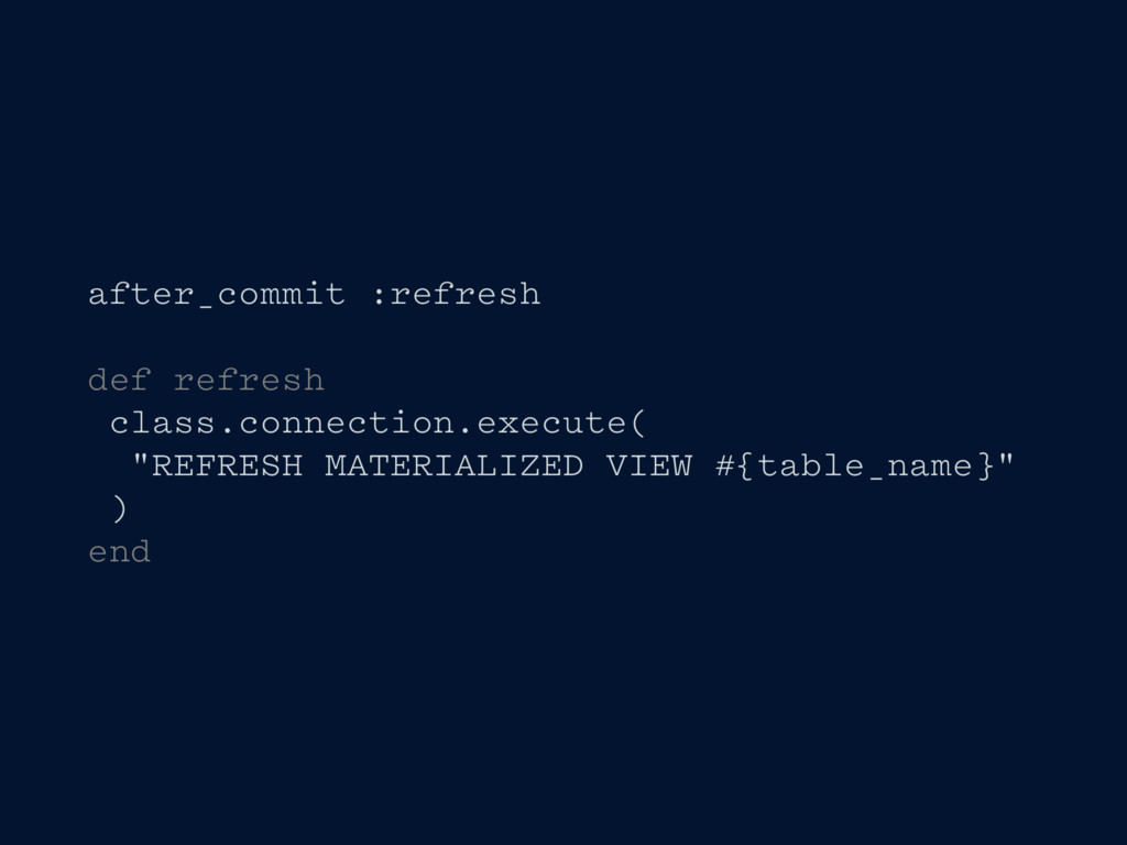 after_commit :refresh def refresh class.connect...