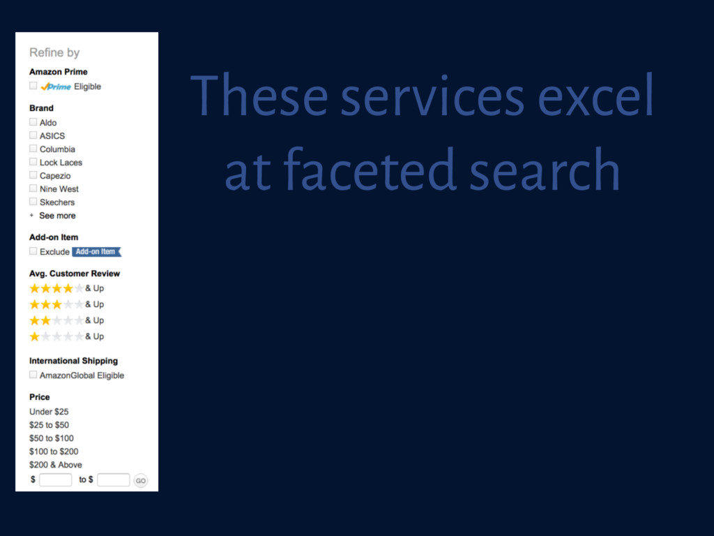 These services excel at faceted search