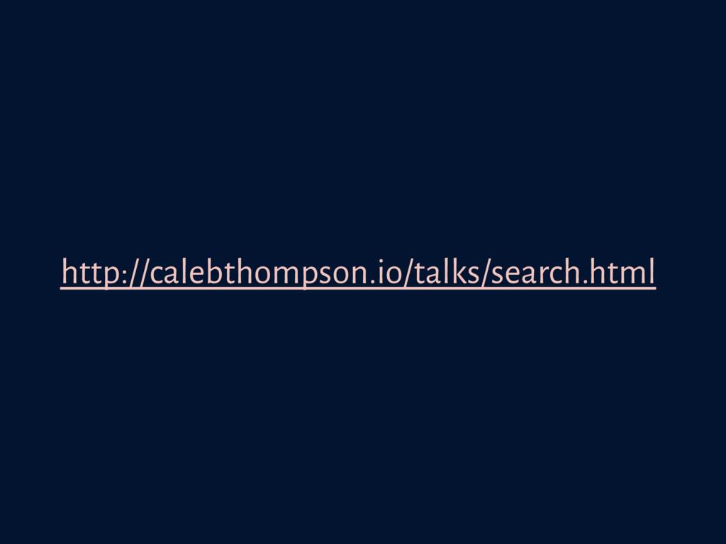 http://calebthompson.io/talks/search.html