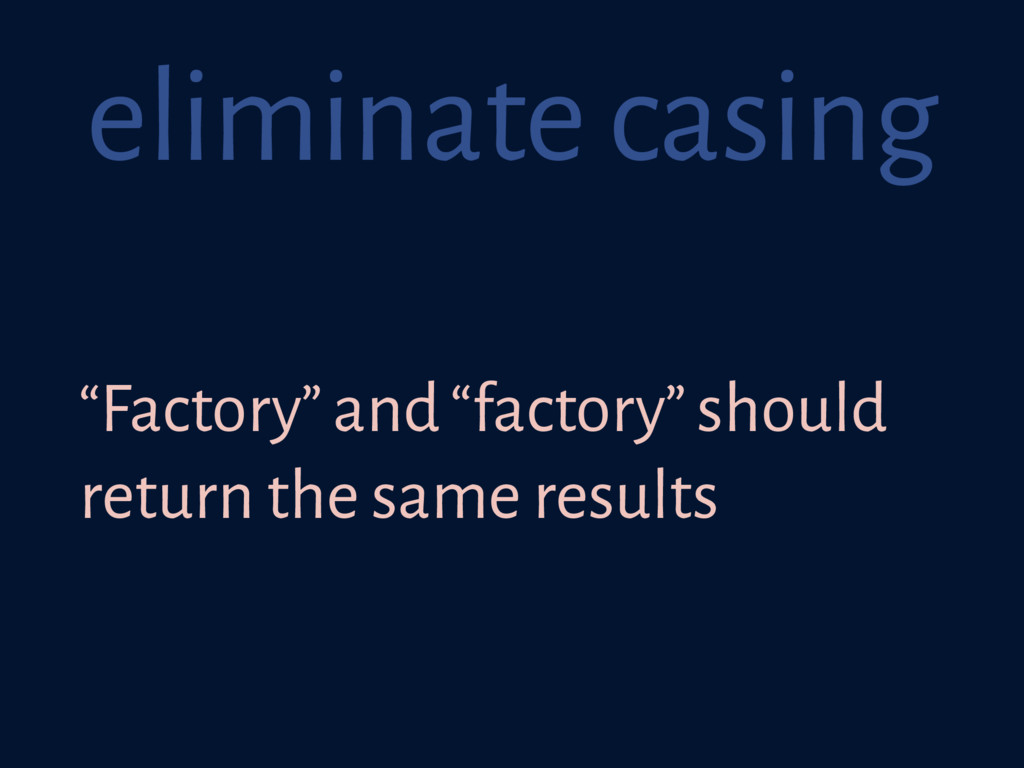 "eliminate casing ""Factory"" and ""factory"" should..."