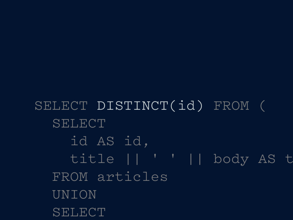SELECT DISTINCT(id) FROM ( SELECT id AS id, tit...
