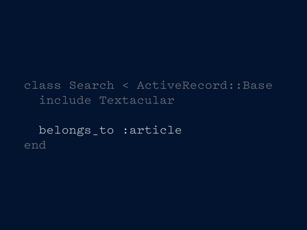 class Search < ActiveRecord::Base include Texta...