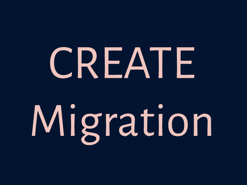 CREATE Migration