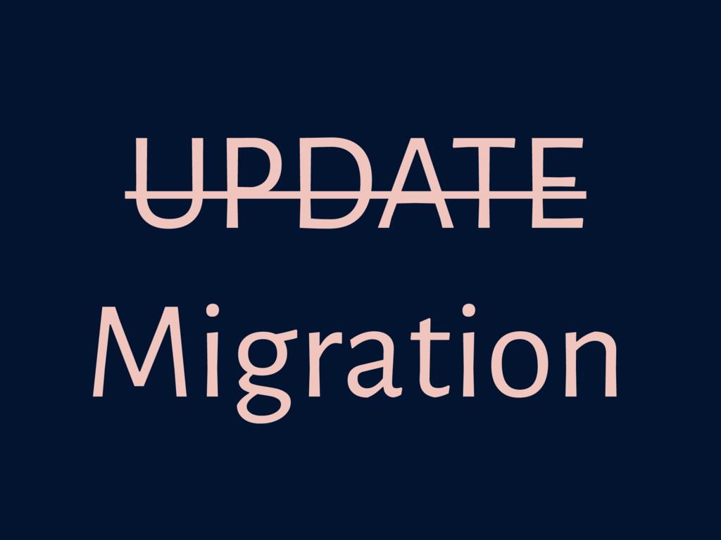 UPDATE Migration