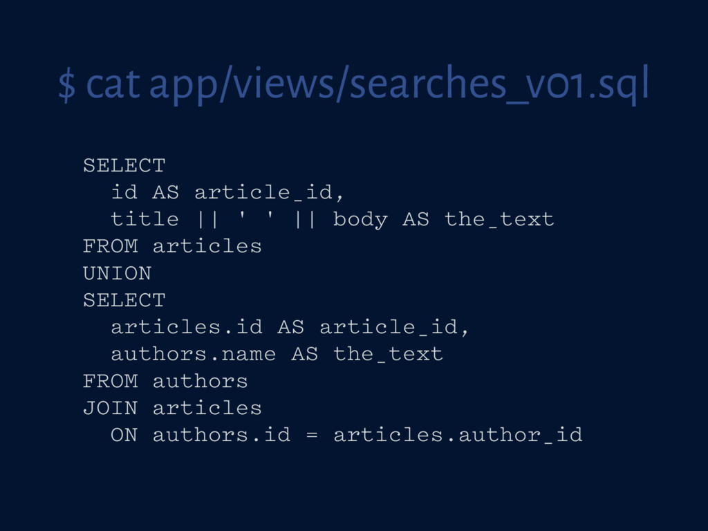 $ cat app/views/searches_v01.sql SELECT id AS a...
