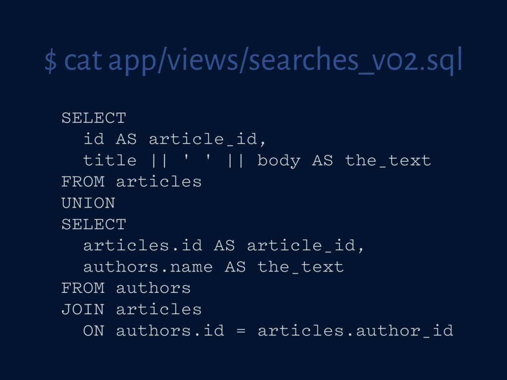 $ cat app/views/searches_v02.sql SELECT id AS a...